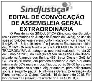 Edital de convocação foi publicado hoje, no jornal O Popular, na página 5do caderno Classificados